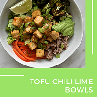 Tofu chili lime bowls
